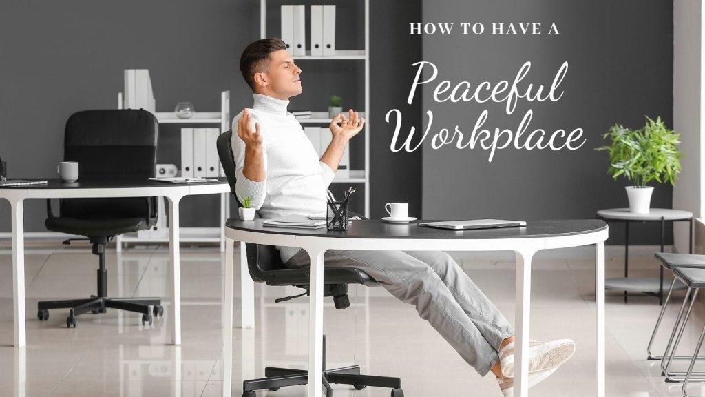 peaceful workplace