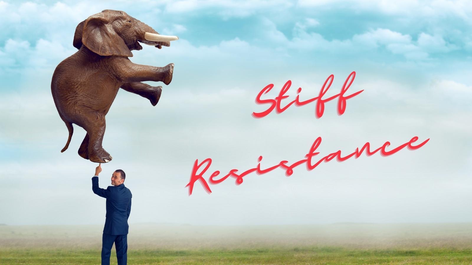 stiff resistance